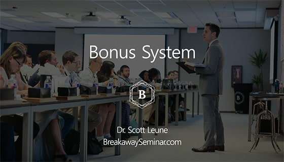 Bonus system Dr. Scott Leune BreakawaySeminar.com