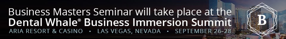 Business Masters Seminar will take place at the Dental Whale Business Immersion Summit - Aria Resort & Casino, Las Vegas, Nevada, September 26-28